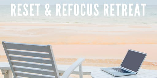 Reset & Refocus Retreat