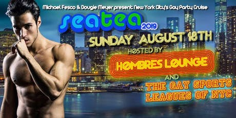 Sea Tea: NYC's Gay Party Cruise - Hosted by Hombres Lounge & The Gay Sports Leagues of NYC tickets