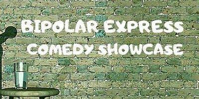 Bipolar Express Comedy Showcase