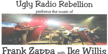 Ugly Radio Rebellion Performs The music of Frank Zappa W/ Ike Willis tickets