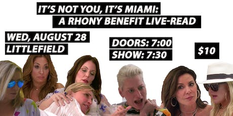 It's Not You, It's Miami: A RHONY Benefit Live-Read tickets