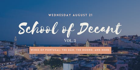 SCHOOL of DECANT vol 3: Wines of Portugal with Special Guests tickets