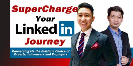 Supercharge Your LinkedIn Journey (31 Oct 19) tickets