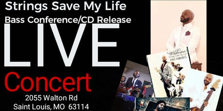 Stringz Saved My Life Bass Confrence/Cd Release tickets