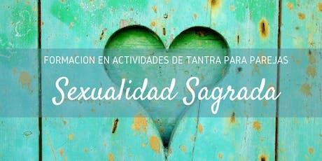 Sexualidad Sagrada / Formacion de Facilitadores en Actividades de Tantra entradas