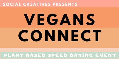 Vegans Connect: Plant Based Speed Dating Event