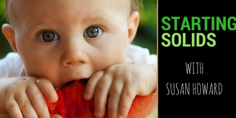 Starting Solids: A Comprehensive Introduction to Starting your Baby on Solids tickets