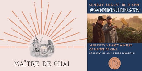 #SOMMsundays with Maître de Chai's Alex Pitts & Marty Winters~ tickets