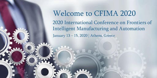 2020 International Conference on Frontiers of Intelligent Manufacturing and Automation (CFIMA 2020)