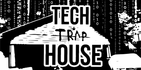 Tech Trap House tickets