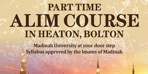 Part Time Alim Course (Heaton, Bolton) - Enrolling Now For 2019 - 2020 OPEN DAY