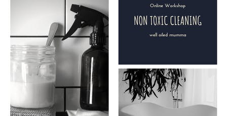 Online Non-Tox Cleaning Workshop tickets