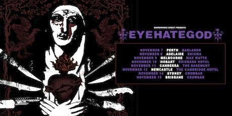 EYEHATEGOD - Brisbane tickets