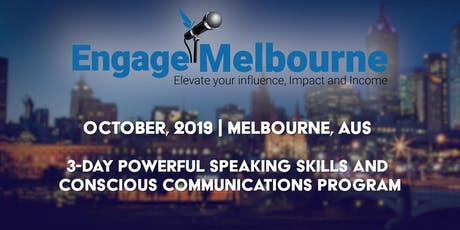"3 Day Transform YOUR Public Speaking Skills EVENT - ""Engage Melbourne"". tickets"