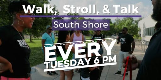 Walk, Stroll, and Talk South Shore |Meet-up 6 pm - 6:30 pm | Walk 6:30 pm - 7:30 pm