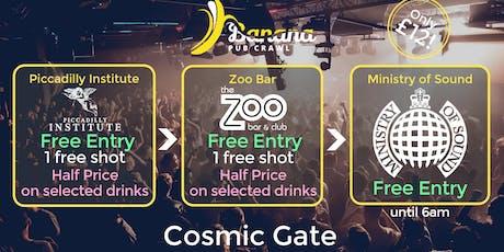 Banana Pub Crawl - Ministry of Sound - Cosmic Gate tickets