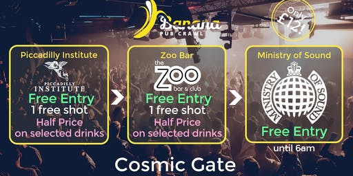 Banana Pub Crawl - Ministry of Sound - Cosmic Gate