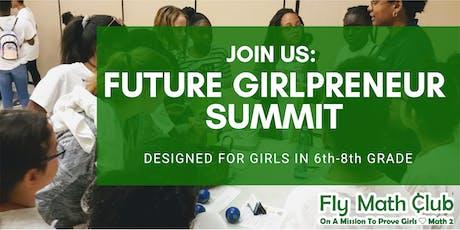 Fly Math Club: Future Girl Entrepreneur Summit tickets