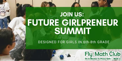 Fly Math Club: Future Girl Entrepreneur Summit