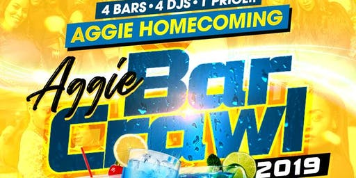 AGGIE HOMECOMING BARCRAWL 2019-  4 BARS, 4 DJS, 1 PRICE! #GHOE #NCAT