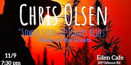 Sowed Seeds of Todays Blues with Chris Olsen tickets