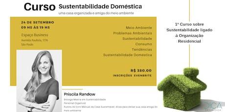 Sustentabilidade Doméstica: uma casa organizada e amiga do meio ambiente ingressos