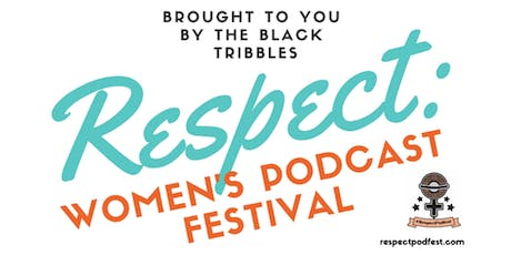 RESPECT: Women's Podcast Festival Saturday Late Night Show tickets