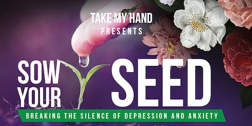 Sow Your Seed: Breaking the silence of depression and anxiety