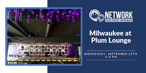 Network After Work Milwaukee at Plum Lounge