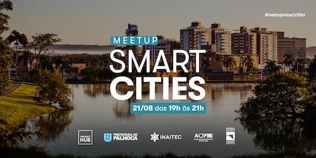 Meetup: Smart Cities [Edição Pedra Branca] ingressos