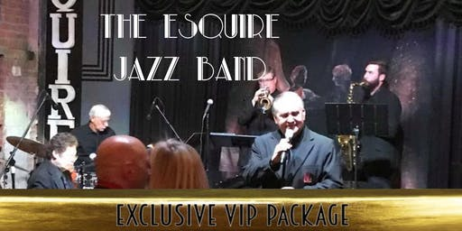 Exclusive VIP Package for Patrick Swindell & The Esquire Jazz Band