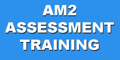 AM2 Assessment Training (2 Day-9,11 Sep. 2019) tickets