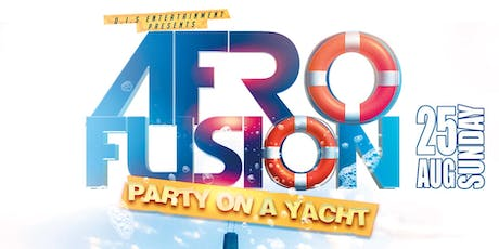 "AFROFUSION  SUMMER CRUISE ""DAY PARTY"" ON A YACHT tickets"