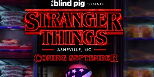 The Blind Pig presents: 'Stranger Things'.