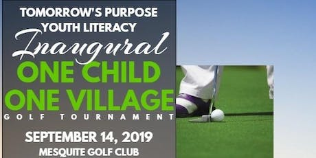 Tomorrow's Purpose™:One Child, One Viiliage Golf Tournament tickets