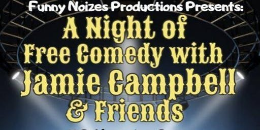 A Night of Free Comedy with Jamie Campbell and Friends