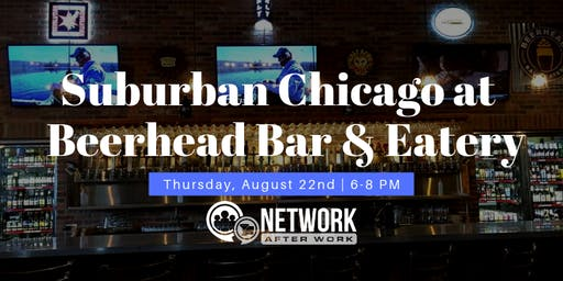 Network After Work Suburban Chicago at Beerhead Bar & Eatery