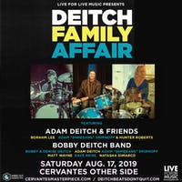 A Deitch Family Affair featuring Adam Deitch & Friends (Adam Deitch - Lettuce, Borahm Lee - Break Science, Adam 'Shmeeans' Smirnoff - Lettuce, Hunter Roberts - Dom Lalli's Bluebird Quintet) and Bobby Deitch Band
