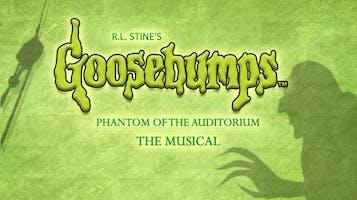 """Goosebumps, The Musical"""