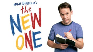 "Mike Birbiglia's ""The New One"""