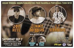 Award Winning Singer/Songwriters From Nashville Performing Their Hits! Jon Nite, Jimmy Robbins & J.T. Harding