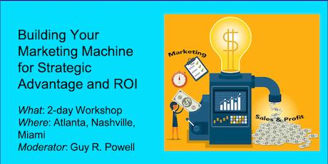 Building your Marketing Machine for Strategic Advantage and ROI - Atlanta tickets