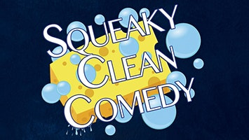 """""""Squeaky Clean Comedy"""""""
