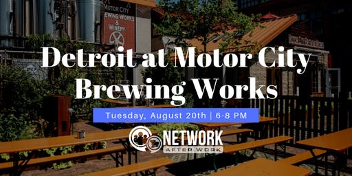 Network After Work Detroit at Motor City Brewing Works