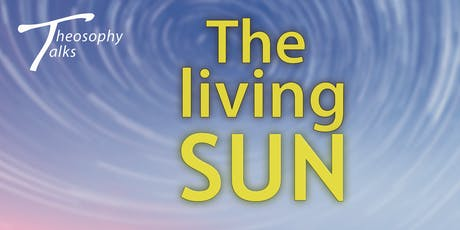 The living SUN - Theosophy Talks tickets
