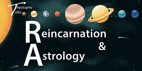Reincarnation and Astrology - Theosophy Talks tickets