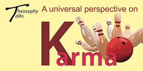 A universal perspective on Karma - Theosophy Talks tickets