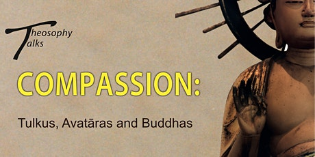 Compassion: Tulkus, Avatāras and Buddhas - Theosophy Talks tickets