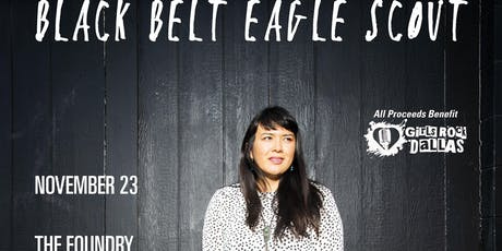 [FREE] BLACK BELT EAGLE SCOUT  -- Benefiting Girls Rock Dallas tickets