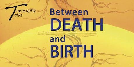 Between death and birth - Theosophy Talks tickets